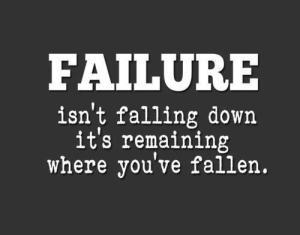 El FRACASO no es caerse, es quedarte donde te has caído
